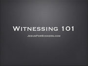 Witnessing 101:  Witnessing Training, Session 1